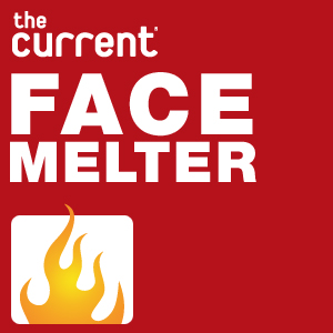 MPR: Facemelter
